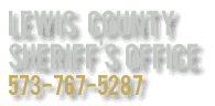 Image of the words Lewis County Sheriffs Office. 573-767-5287